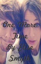 One More Time (Louis Tomlinson) *A One Direction Fanfic* by elisemalfoy