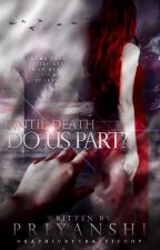 Until Death Do Us Part? (Completed) by TheFaultInOurFlaws