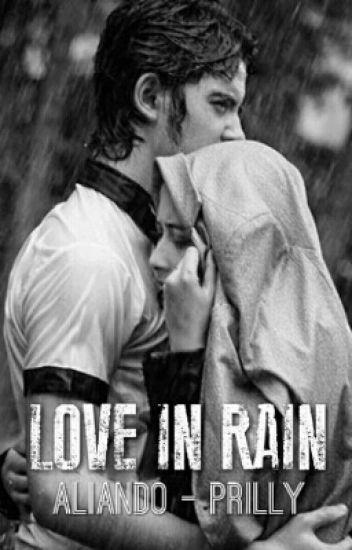LOVE IN RAIN [ ALIANDO - PRILLY ]