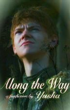 Along The Way (Jojen Reed Love Story/Fanfiction)[Game Of Thrones] by YushaLin