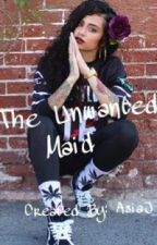 The Unwanted Maid * Jacob Perez love story* by Thug_Paradise