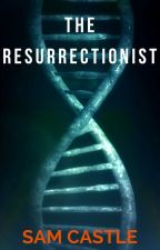 The Resurrectionist by Sam_Castle