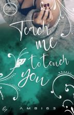 Teach me to touch you by Ambi63