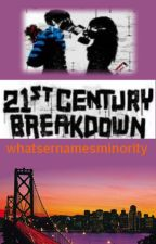 21st Century Breakdown (✔ Completed) by abbymustdie