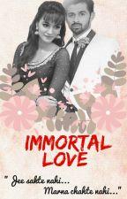 Immortal Love✔ by inoormansoor