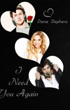 I Need You Again (One Direction Fan Fiction, Sequel to Over Again) by IBelieve_InU