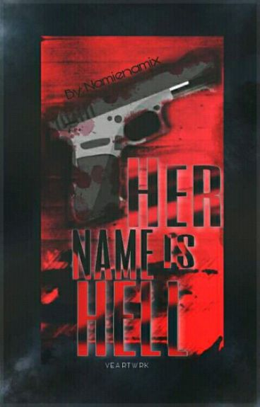 Her Name Is HELL [COMPLETED]