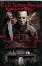 True Horror Stories (Halloween Edition) by BeyondMysteries