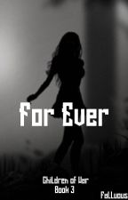For Ever by Falluous