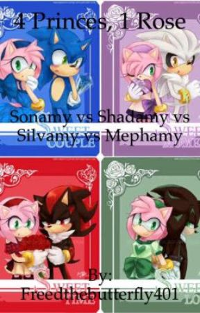 4 Princes, 1 Rose (Sonamy vs Shadamy vs Silvamy vs Mephamy) by Freedthebutterfly401