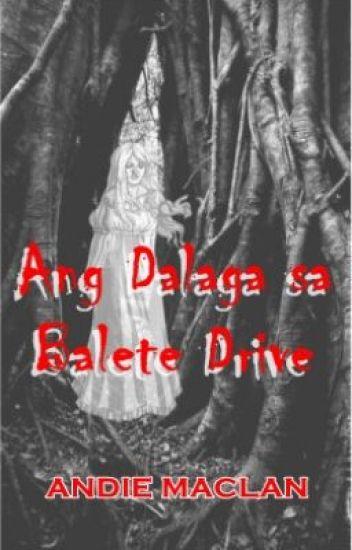 Ang Dalaga sa Balete Drive