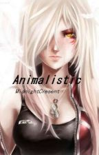Animalistic (A X-Men Story) COMPLETED by Chaotic_Wafflz