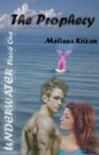 UNDERWATER Book 1: The Prophecy by MelissaK23