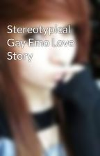 Stereotypical Gay Emo Love Story by Heroiness