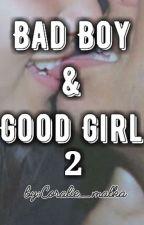 Bad Boy & Good Girl 2 by coralie_malka