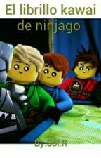 El librillo kawai de ninjago[TERMINADO] by Solninjager