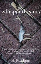 Whisper dreams Romadore by hopereadgun