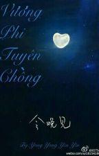 Vương Phi Tuyển Chồng by anhnguyetyangyeu