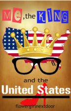Me, the King and the United States by jessieanne14