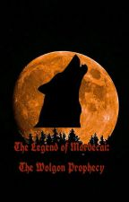 The Legend of Mordecai: The Wolgon Prophecy  by WildWisher