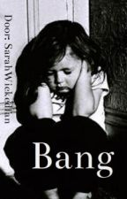 Bang by WickedWyvern