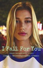 I Fall For You (Hailey Baldwin Short Story) by writtenbypauleen
