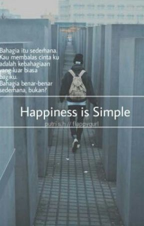 Happiness is Simple (Short Story) by flappygurl