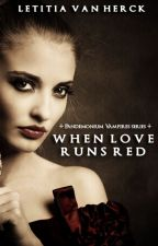 When Love Runs Red by LetitiaVanHerck