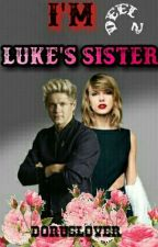 I'm Luke's sister (Deel 2) by Little_Tommo01