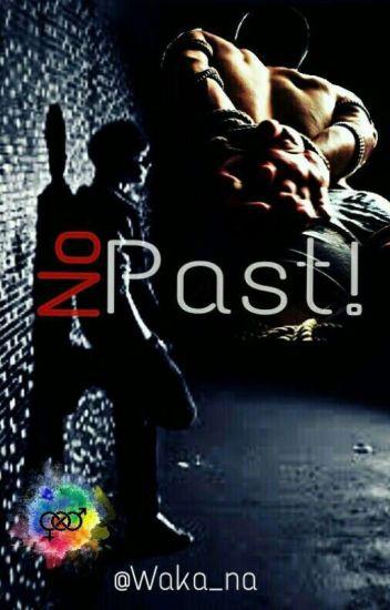 No Past!