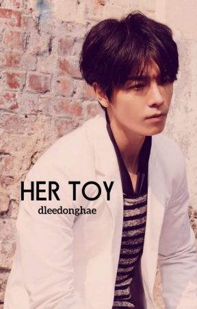 • Her Toy • Donghae by dleedonghae