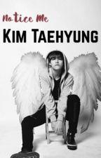 Notice Me Kim Taehyung by yunasojung