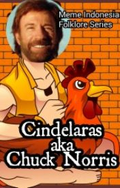 Meme Indonesian Folklore Series: Cindelaras aka Chuck Norris by UtaHime5