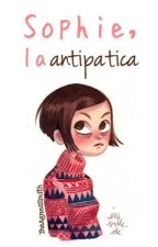 Sophie,la antipatica by TheAgnesSmith