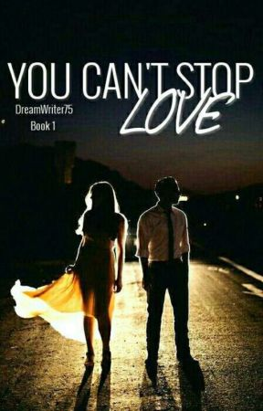 You Can't Stop Love (BOOK1)  by DreamWriter75