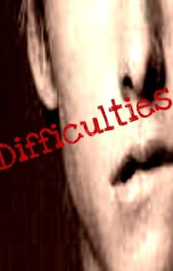 Difficulties (BoyxBoy)