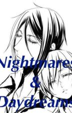 Nightmares & Daydreams by queens_watchdog