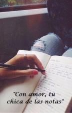 Con amor, tu chica de las notas by sweetandpretty28