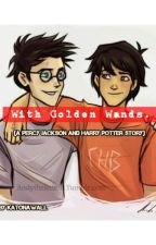 With Golden Wands (a Percy J and Harry P crossover) by rixjected