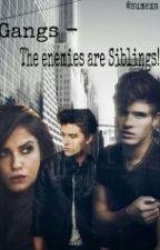 Gangs - The enemies are Siblings by sumexa