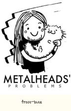 Metalheads' problems by frost-bite