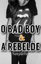 O Bad Boy & A Rebelde #Wattys2016 by heeylarrie