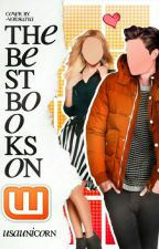 The Best Books on Wattpad by USAUnicorn