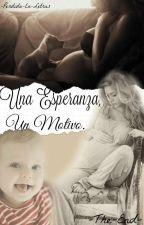 Una Esperanza, Un Motivo.  by -The-End