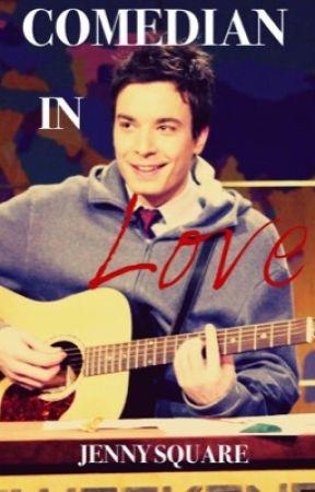 Comedian in Love (A Jimmy Fallon Fan Fiction) by LittleSecretFan