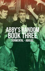 Abby's Random Book 3 by i-am-kanye