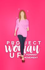 #ProjectWomanUp by ProjectWomanUp