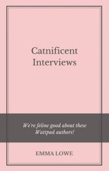 Interviews by Catnificent