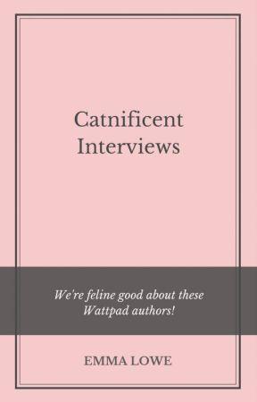 Interviews by Catnificent