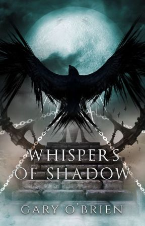 Whispers of Shadow (COTB #1) Updated Mon - Fri by silchasruin90
